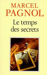 Le Temps des secrets / Marcel Pagnol,... | Pagnol, Marcel (1895-1974). Auteur