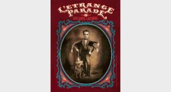 Exposition Etrange parade Benjamin Lacombe |